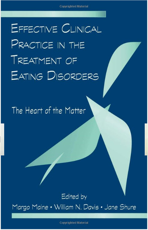 Maine et al., Effective Clinical Practice in the Treatment of Eating Disorders